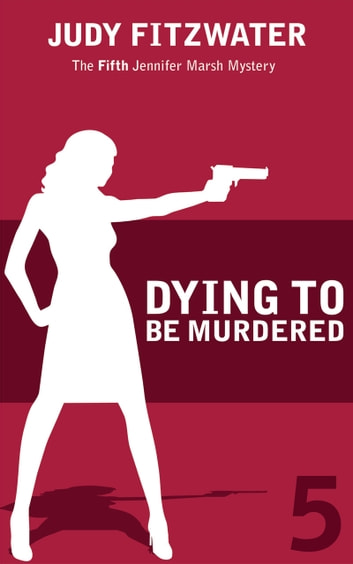 Dying to Be Murdered ebook by Judy Fitzwater