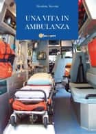 Una vita in ambulanza ebook by Nicoletta Niccolai