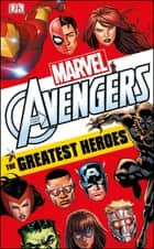 Marvel Avengers: The Greatest Heroes eBook by Alastair Dougall