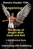Angelology: The Study of Angels Good and Bad