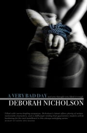 A Very Bad Day, a bloody sexy short story ebook by Deborah Nicholson