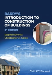 Barry's Introduction to Construction of Buildings ebook by Stephen Emmitt,Christopher A. Gorse