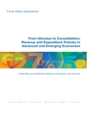 From Stimulus to Consolidation: Revenue and Expenditure Policies in Advanced and Emerging Economies ebook by Benedict Mr. Clements,Juan Mr. Toro R.,Victoria Perry