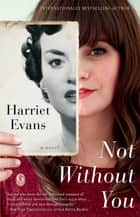 Not Without You ebook by Harriet Evans