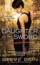 Daughter of the Sword - A Novel of the Fated Blades ebook by Steve Bein
