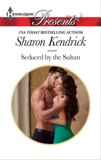 Seduced by the Sultan 電子書籍 by Sharon Kendrick