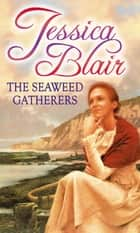 The Seaweed Gatherers ebook by Jessica Blair