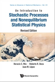 An Introduction to Stochastic Processes and Nonequilibrium Statistical Physics ebook by Horacio S Wio,Roberto R Deza,Juan M López