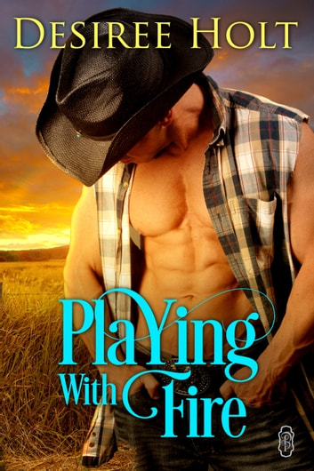 Playing With Fire ebook by Desiree Holt