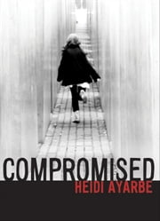 Compromised ebook by Heidi Ayarbe