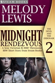 Midnight Rendezvous - A Sexy Victorian Bi MMF Threesome BBW Short Story from Steam Books ebook by Melody Lewis,Steam Books