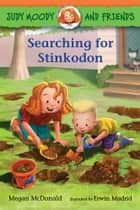 Judy Moody and Friends: Searching for Stinkodon ebook by Erwin Madrid, Megan McDonald