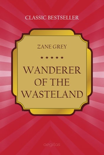 Wanderer of the Wasteland ebook by Grey, Zane