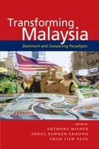 Transforming Malaysia ebook by Anthony Milner,Abdul Rahman Embong,Tham Siew Yean