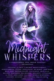 Midnight Whispers: A Paranormal and Urban Fantasy Anthology eBook by Celia Kyle, J.L. Beck, C. Hallman,...