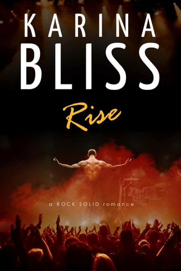 Rise - a ROCK SOLID romance, #1 ebook by Karina Bliss