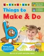 Things to Make & Do ebook by Letterland