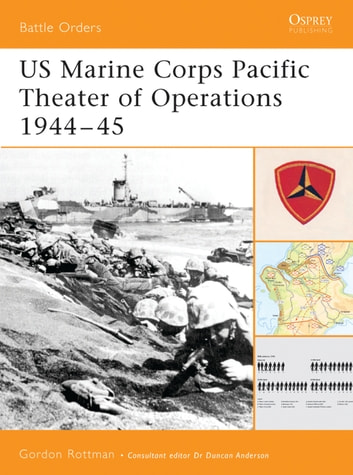 US Marine Corps Pacific Theater of Operations 1944–45 ebook by Gordon L. Rottman