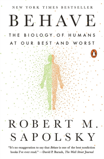 Behave - The Biology of Humans at Our Best and Worst ekitaplar by Robert M. Sapolsky
