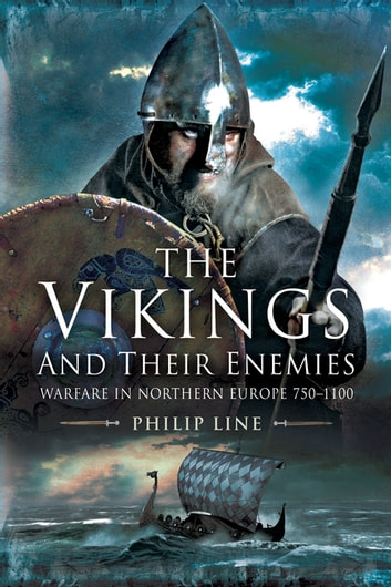 The Vikings and Their Enemies - Warfare in Northern Europe, 750–1100 ebook by Philip Line
