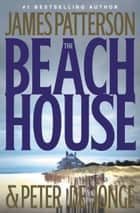 The Beach House ebook by James Patterson, Peter de Jonge