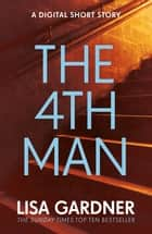 The 4th Man (An FBI Profiler Short Story) ebook by Lisa Gardner