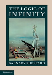 The Logic of Infinity ebook by Barnaby Sheppard