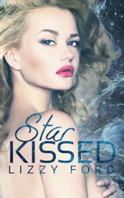 Star Kissed ebook by Lizzy Ford