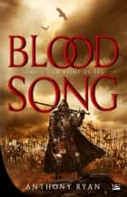 La Reine de feu - Blood Song, T3 ebook by Anthony Ryan