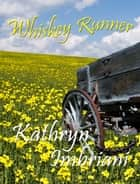 Whiskey Runner ebook by Kathryn Imbriani