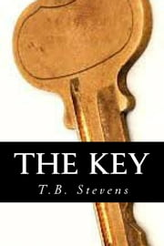 The Key ebook by T.B. Stevens