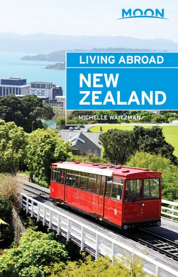 Moon Living Abroad New Zealand ebook by Michelle Waitzman