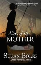 Sins of the Mother ebook by Susan Boles