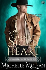 A Bandit's Stolen Heart ebook by Michelle McLean