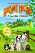 Rocket Hound - A Race for Freedom ebook by Erik Daniel Shein, Melissa Davis