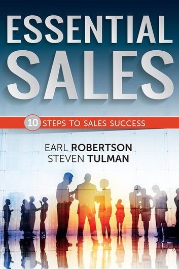 Essential Sales - The 10 Steps to Sales Success ebook by Earl D. Robertson,Steven C. Tulman