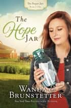 The Hope Jar ebook by Wanda E. Brunstetter