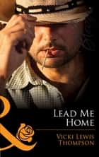 Lead Me Home (Mills & Boon Blaze) (Sons of Chance, Book 10) ebook by Vicki Lewis Thompson