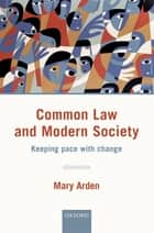 Common Law and Modern Society ebook by Mary Arden