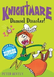 Damsel Disaster! ebook by Peter Bently ,Fred Blunt