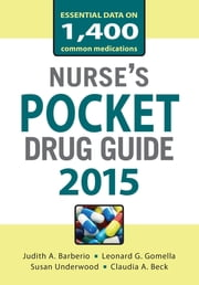 Nurses Pocket Drug Guide 2015 ebook by Judith Barberio,Susan Underwood,Claudia Beck