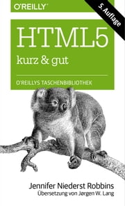 HTML5 kurz & gut ebook by Jennifer Niederst Robbins