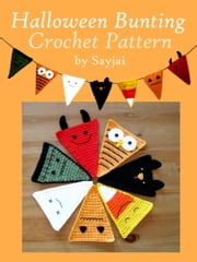 Halloween Bunting Crochet Pattern ebook by Sayjai Thawornsupacharoen