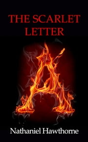 The scarlet letter - [Special Illustrated Edition] [Annotated] [Free Audio Links] ebook by Nathaniel Hawthorne