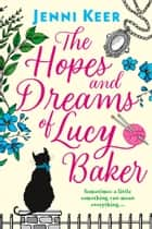 The Hopes and Dreams of Lucy Baker ebook by Jenni Keer