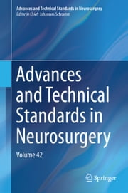 Advances and Technical Standards in Neurosurgery - Volume 42 ebook by