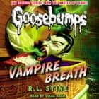 Classic Goosebumps #21: Vampire Breath audiobook by R.L. Stine