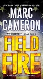 Field of Fire 電子書 by Marc Cameron