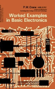 Worked Examples in Basic Electronics ebook by Crane, P. W.