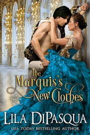 The Marquis's New Clothes ebook by Lila DiPasqua